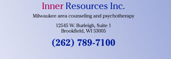 Inner Resources Inc. Milwaukee area counseling and psychotherapy 12545 W. Burleigh, Suite 1, Brookfield, WI 53005  (262) 789-7100